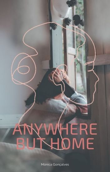 Anywhere But Home [#Wattys2017]