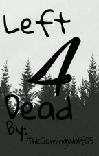 Left 4 Dead...✔ by TheGamingWolf05