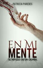 En Mi Mente. by Patricia_Paredes26
