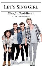 Let's Sing Girl (1D) by Miss_Clifford-Horan