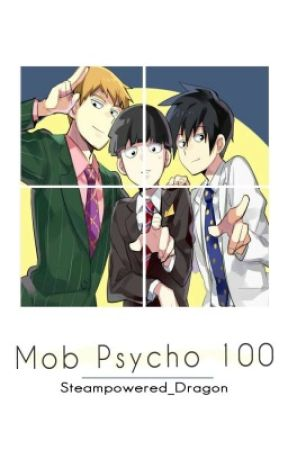 MP 100 One Shots - Mob x Strong!Psychic!Reader - Wattpad