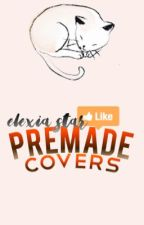 Premade Covers by maeaes2