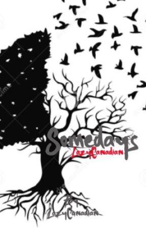 Somedays by LazyCanadian
