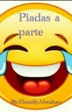 Piadas a parte by HemilyAbrahao