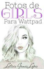 Fotos de Garotas Para o Wattpad -  Série Feito Para Escritoras.  by letty151