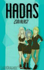 Hadas ¿Sin Alas? by ClairDragneel10