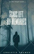 Scars left by Memories by chrisiti345