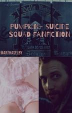 Pumpkin~ suicide squad fanfic by Marthaselby