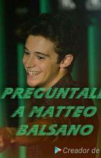 Preguntale: A Matteo Balsano by Jelsa_Forever_0909