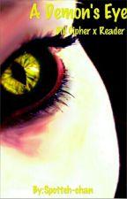 A Demon's Eye  Bill Cipher x Reader  by Spotteh-chan