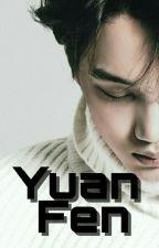Yuan Fen // Kaihun Fanfic by kaipappyhun