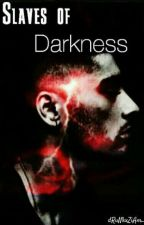 Slaves of Darkness || Ziam by dRuNkxZiAm_