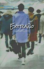 Extraño [Editando] by xhurxnstalkerx