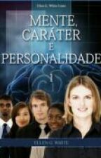 Mente, Caráter e Personalidade 1 by MuniquiRodrigues