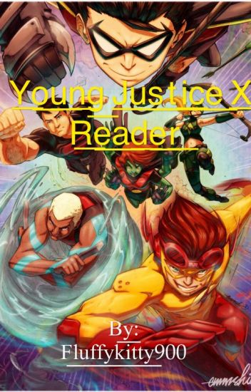 Young Justice X Reader!!!
