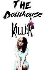The Dollhouse-Killer / Kyran FF by Rafemybae