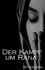 Der Kampf um Rana  by _sema_52