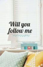 Will you follow me? (Chanbaek) by YJungleFish
