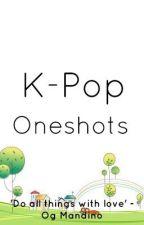 K-Pop One Shots by KpoppersUnited