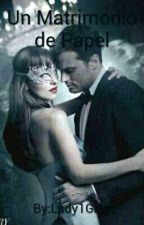 (FSOG) Un Matrimonio De Papel by Lady1Grey