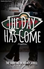 The Day Has Come (Counting on Hockey #4) by helena_toews