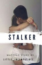 Stalker by little_incompatible