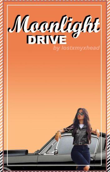 Moonlight Drive (Camren) [ON HIATUS]