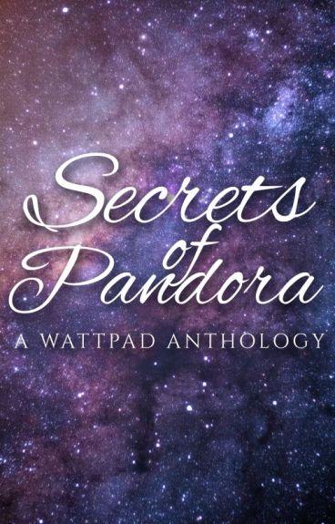 Secrets of Pandora: A Wattpad Anthology by amandaJtommo