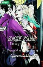 Suicide Squad Imagines And Preferences (CLOSED UNTIL FURTHER NOTICE) by Queendarkwolf
