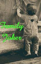 Family Joker by HoneyCakePuddin