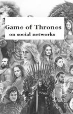 Game of Thrones - on social networks by michelle_7t