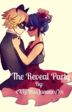 The Reveal Party { LadyNoir } (CHAPTER 10!) by xXLilMissJanuaryXx