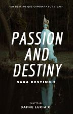 Passion And Destiny by alice_vampira_100