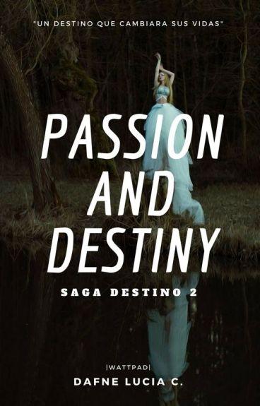 Passion And Destiny