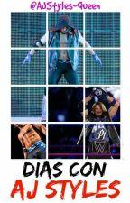 Días Con AJ Styles  by AJStylesGirl
