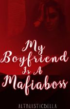 MY BOYFRIEND IS A MAFIA BOSS??? by augustine09
