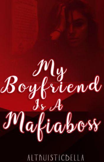 MY BOYFRIEND IS A MAFIA BOSS???