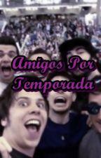 Amigos Por temporada (Youtubers y Tu) by RosmyStephanie