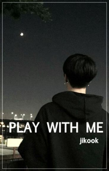 play with me ❊ jikook