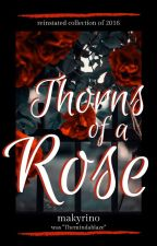 The Thorns of a Rose by Themindablaze