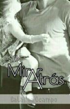 Sin Mirar Atrás by Catalina_Ocampo