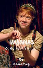 Imaginas { RON WEASLEY Y TU }  by njhweasley
