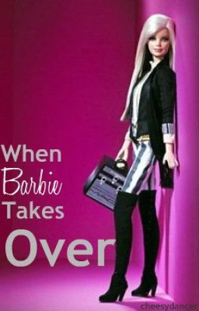 When Barbie Takes Over by cheesydancer