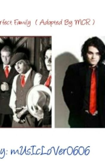 A Perfect Family ( Adopted by MCR )