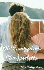 IL COINQUILINO (IM)PERFETTO by KellyLove_