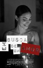 Em Busca de Um Amor by LarissaFajardo3