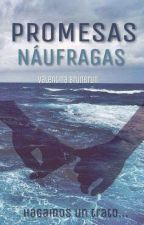 Promesas Náufragas © by valentinabrunbrun