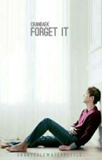 Forget It » Chanbaek by chanyeolswaterbottle