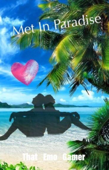 Met In Paradise (Aaron x Reader)