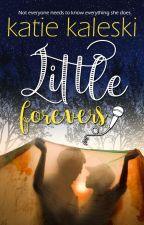 Little Forevers by KatieKaleski